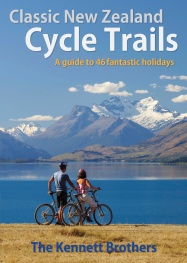 Classic New Zealand Cycle Trails - a guide to 46 fantastic holidays