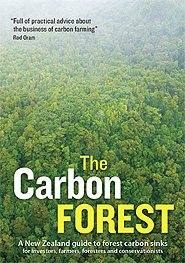 The Carbon Forest - A New Zealand guide to forest carbon sinks for investors, farmers, foresters and conservationists (2010).