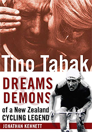 Tino Tabak: Dreams and Demons of a New Zealand Cycling Legend [Book cover].